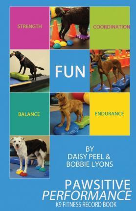 Pawsitive Performance K9 Fitness Record Book