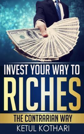 Invest Your Way to Riches