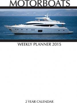 Motor Boats Weekly Planner 2015
