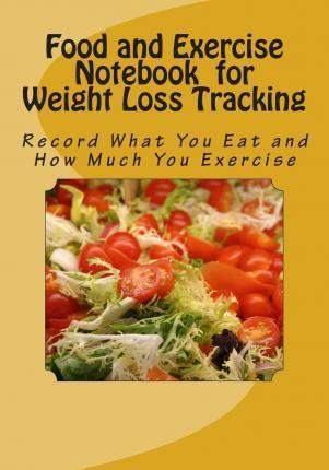 Food and Exercise Notebook for Weight Loss Tracking