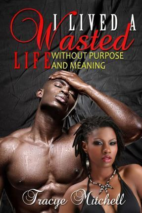 I Lived a Wasted Life