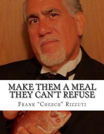 Make Them a Meal They Can't Refuse