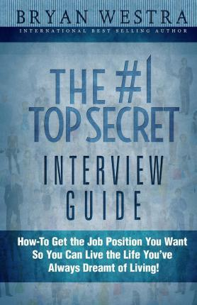The #1 Top Secret Interview Guide