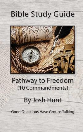 Bible Study Guide -- Pathway to Freedom / 10 Commandments