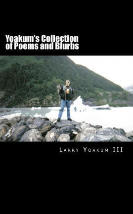 Yoakum's Collection of Poems and Blurbs