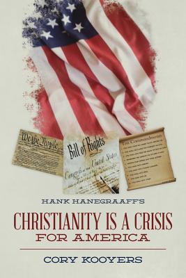 Hank Hanegraaff's Christianity Is a Crisis for America