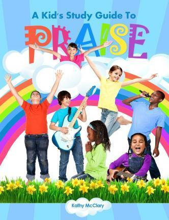 A Kid's Study Guide to Praise