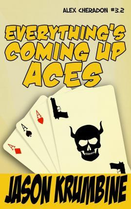 Everything's Coming Up Aces (Alex Cheradon #3.2)
