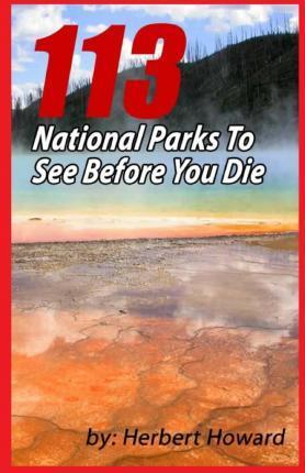 113 National Parks to See Before You Die