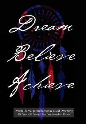 Dream Journal for Reflection and Lucid Dreaming 202 Pages with Prompts Two Page Spread Per Dream