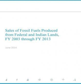 Sales of Fossil Fuels Produced from Federal and Indian Lands Fy 2003 Through Fy 2013