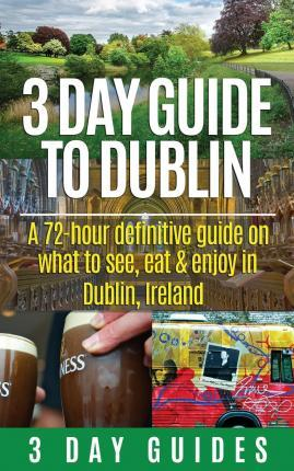 3 Day Guide to Dublin