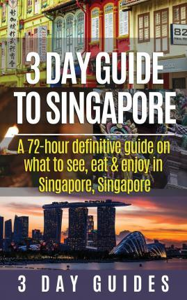 3 Day Guide to Singapore