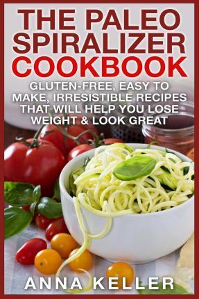 The Paleo Spiralizer Cookbook