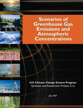 Scenarios of Greenhouse Gas Emissions and Atmospheric Concentrations (SAP 2.1a)