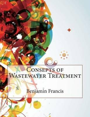 Consepts of Wastewater Treatment