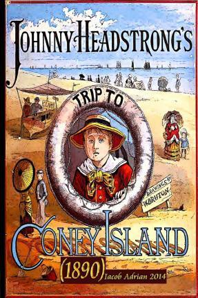 Johnny Headstrong's Trip to Coney Island (1882)