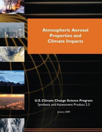 Atmospheric Aerosol Properties and Climate Impacts (SAP 2.3)