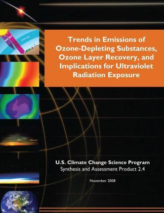 Trends in Emissions of Ozone-Depleting Substances, Ozone Layer Recovery, and Implications for Ultraviolet Radiation Exposure (SAP 2.4)