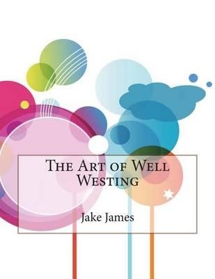 The Art of Well Westing