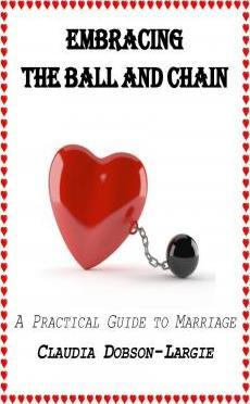 Embracing the Ball and Chain