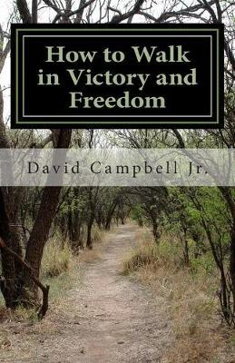 How to Walk in Victory and Freedom