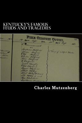 Kentucky's Famous Feuds and Tragedies