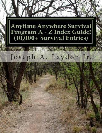 Anytime Anywhere Survival Program a - Z Index Guide!