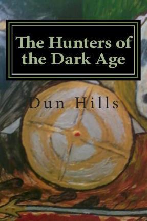 The Hunters of the Dark Age