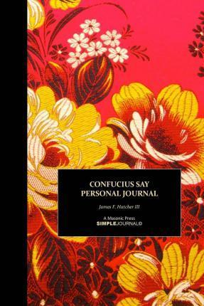 Confucius Say Personal Journal