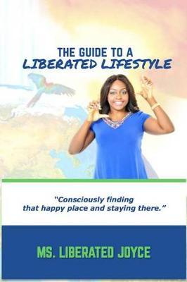 The Guide to a Liberated Lifestyle