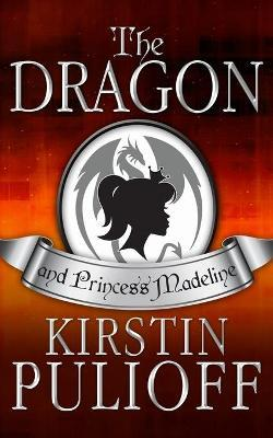 The Dragon and Princess Madeline