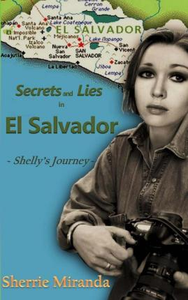 Secrets and Lies in El Salvador