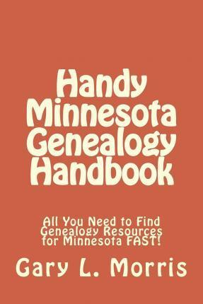 Handy Minnesota Genealogy Handbook