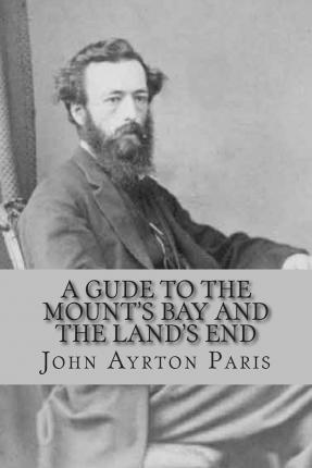 A Gude to the Mount's Bay and the Land's End