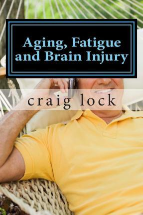 Aging, Fatigue and Brain Injury