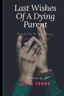 Last Wishes of a Dying Parent