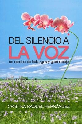 Del silencio a la Voz/ From Silence to Voice