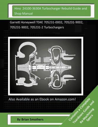Hino 24100-3630a Turbocharger Rebuild Guide and Shop Manual