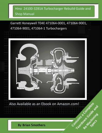 Hino 24100-3281a Turbocharger Rebuild Guide and Shop Manual