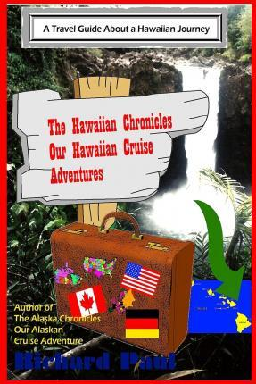 The Hawaiian Chronicles - Our Hawaiian Cruise Adventures