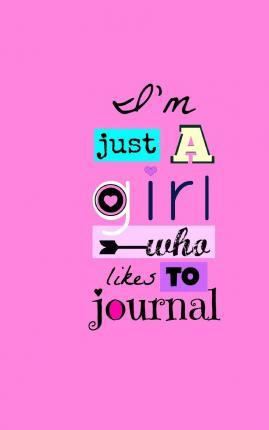 I'm Just a Girl Who Likes to Journal