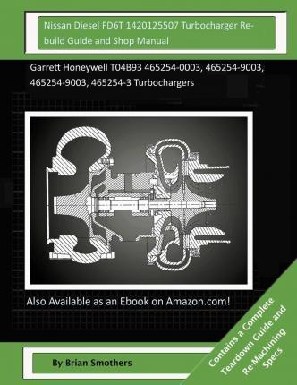 Nissan Diesel Fd6t 1420125507 Turbocharger Rebuild Guide and Shop Manual