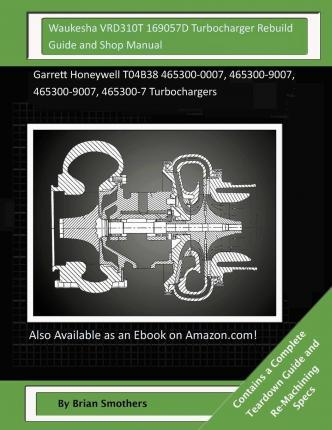 Waukesha Vrd310t 169057d Turbocharger Rebuild Guide and Shop Manual
