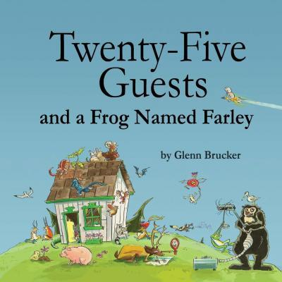 Twenty-Five Guests and a Frog Named Farley