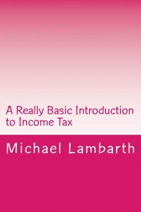 A Really Basic Introduction to Income Tax