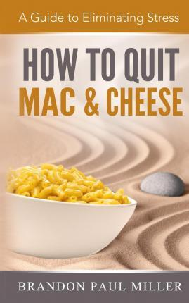 How to Quit Mac and Cheese