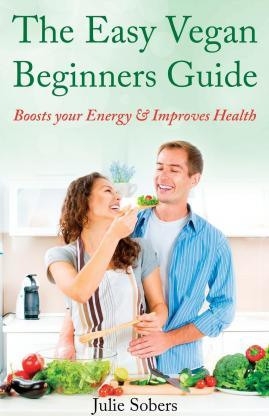 The Easy Vegan Beginners Guide