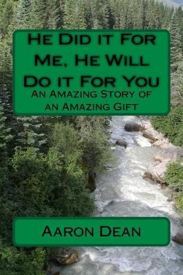 He Did It for Me, He Will Do It for You
