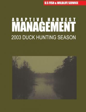 Adaptive Harvest Management 2003 Duck Hunting Season